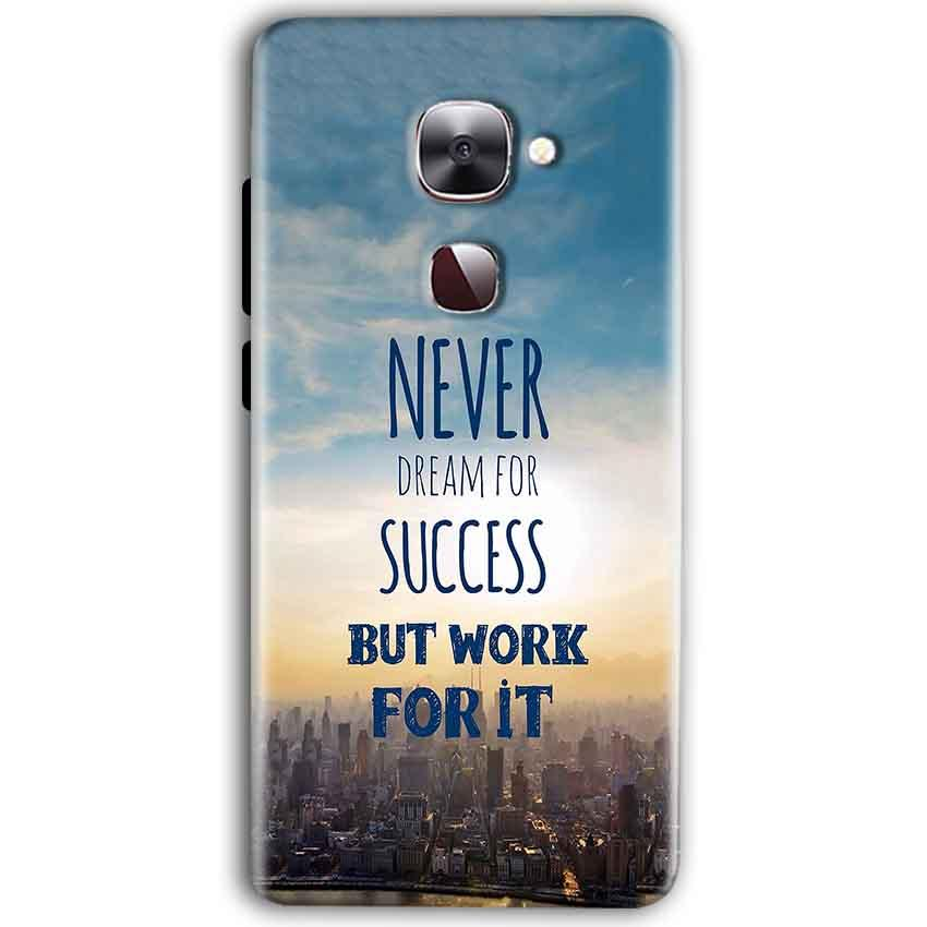 LeEco Le Max 2 Mobile Covers Cases Never Dreams For Success But Work For It Quote - Lowest Price - Paybydaddy.com