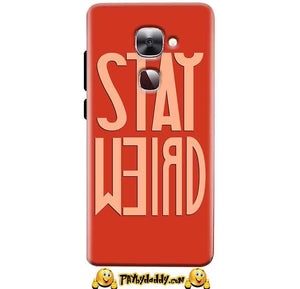 LeEco Le Max 2 Mobile Covers Cases Stay Weird - Lowest Price - Paybydaddy.com