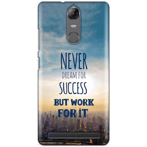 Lenovo K5 Note Mobile Covers Cases Never Dreams For Success But Work For It Quote - Lowest Price - Paybydaddy.com
