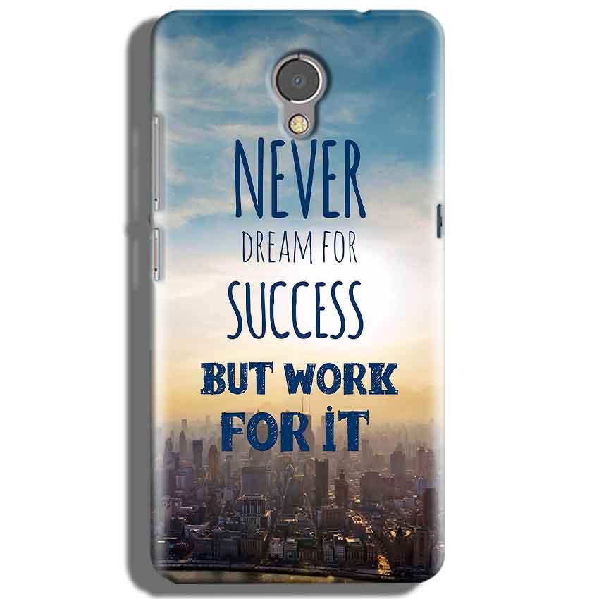Lenovo P2 Mobile Covers Cases Never Dreams For Success But Work For It Quote - Lowest Price - Paybydaddy.com