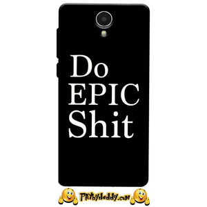 Micromax Canvas Mega 4g Q417 Mobile Covers Cases Do Epic Shit- Lowest Price - Paybydaddy.com