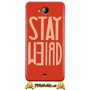 Micromax Canvas Play Q355 Mobile Covers Cases Stay Weird - Lowest Price - Paybydaddy.com
