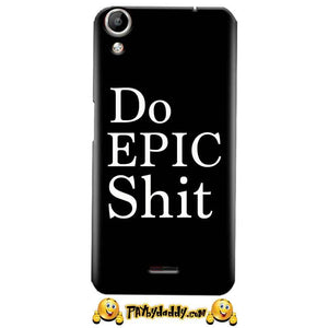Micromax Canvas Selfie 2 Q340 Do Epic Shit Black White Cool Quotes