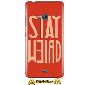 Microsoft Lumia 540 Mobile Covers Cases Stay Weird - Lowest Price - Paybydaddy.com