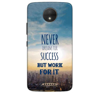 Motorola Moto C Plus Mobile Covers Cases Never Dreams For Success But Work For It Quote - Lowest Price - Paybydaddy.com