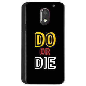 Motorola Moto E3 Power Mobile Covers Cases DO OR DIE - Lowest Price - Paybydaddy.com