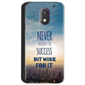 Motorola Moto E3 Power Mobile Covers Cases Never Dreams For Success But Work For It Quote - Lowest Price - Paybydaddy.com