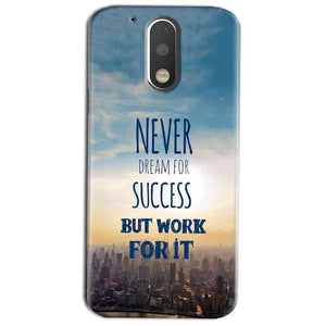 Motorola Moto G4 Play Mobile Covers Cases Never Dreams For Success But Work For It Quote - Lowest Price - Paybydaddy.com