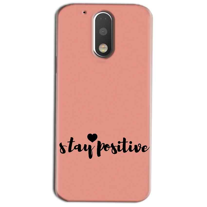 Motorola Moto G4 Play Mobile Covers Cases Stay Positive - Lowest Price - Paybydaddy.com