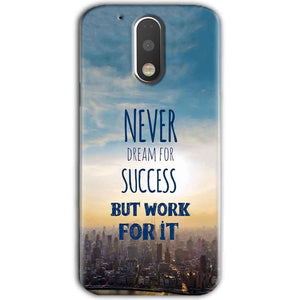 Motorola Moto G4 Plus Mobile Covers Cases Never Dreams For Success But Work For It Quote - Lowest Price - Paybydaddy.com