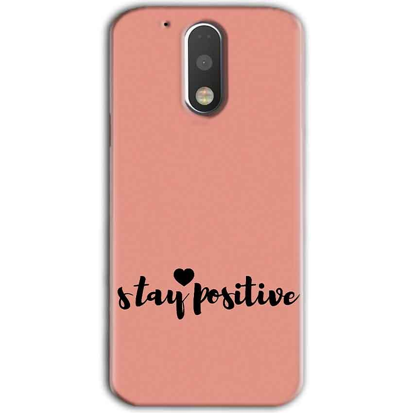 Motorola Moto G4 Plus Mobile Covers Cases Stay Positive - Lowest Price - Paybydaddy.com