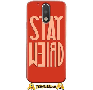 Motorola Moto G4 Plus Mobile Covers Cases Stay Weird - Lowest Price - Paybydaddy.com