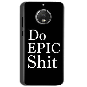 Motorola Moto G5S Mobile Covers Cases Do Epic Shit- Lowest Price - Paybydaddy.com