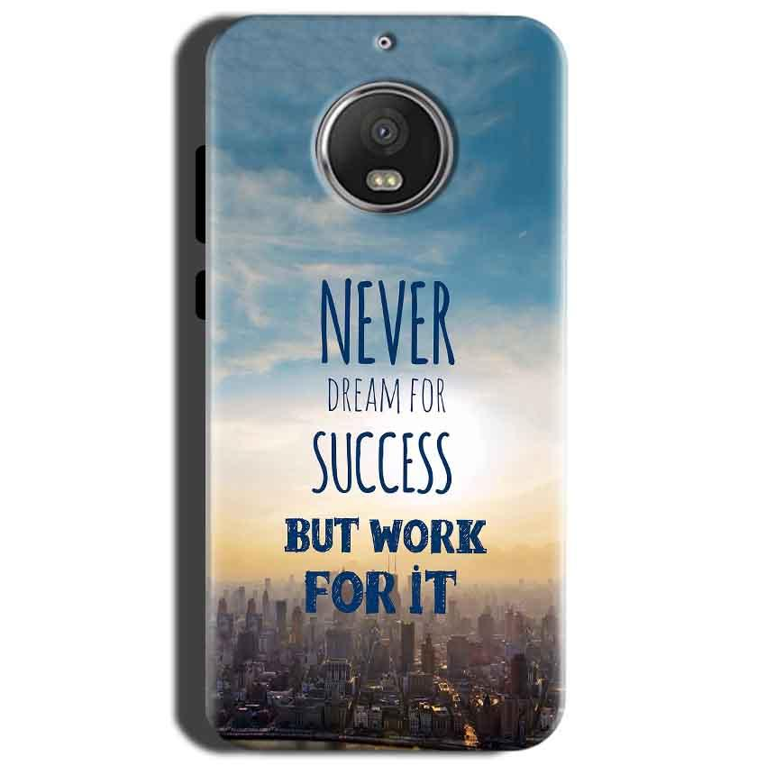 Motorola Moto G5S Mobile Covers Cases Never Dreams For Success But Work For It Quote - Lowest Price - Paybydaddy.com