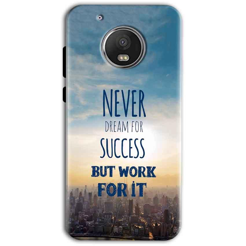 Motorola Moto G5 Plus Mobile Covers Cases Never Dreams For Success But Work For It Quote - Lowest Price - Paybydaddy.com