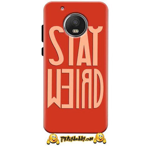 Motorola Moto G5 Plus Mobile Covers Cases Stay Weird - Lowest Price - Paybydaddy.com