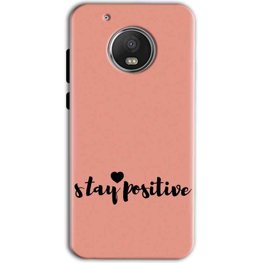 Motorola Moto G5 Mobile Covers Cases Stay Positive - Lowest Price - Paybydaddy.com