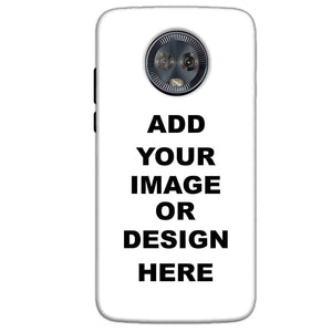 Customized Motorola Moto G6 Mobile Phone Covers & Back Covers with your Text & Photo