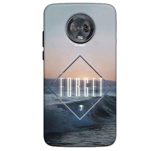 Motorola Moto G6 Mobile Covers Cases Forget Quote Something Different - Lowest Price - Paybydaddy.com