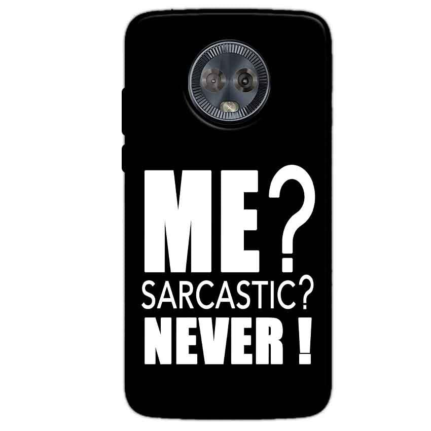 Motorola Moto G6 Mobile Covers Cases Me sarcastic - Lowest Price - Paybydaddy.com