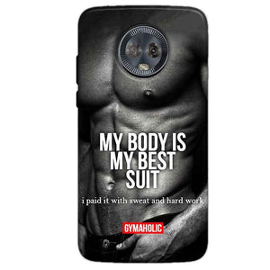 Motorola Moto G6 Mobile Covers Cases My Body is my best suit - Lowest Price - Paybydaddy.com