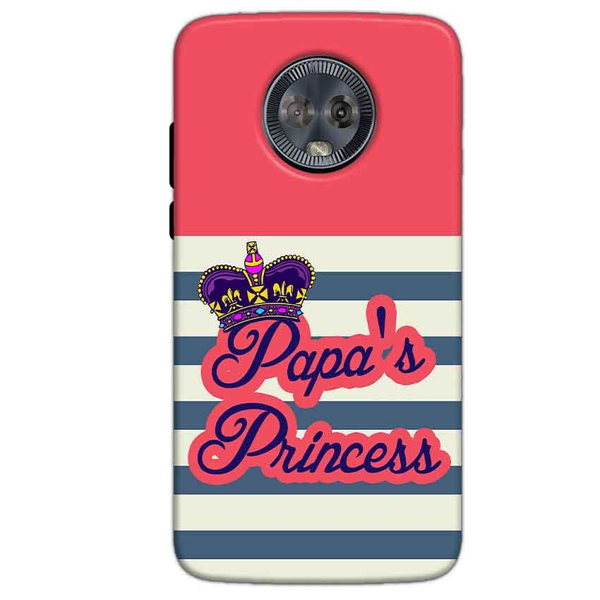 Motorola Moto G6 Mobile Covers Cases Papas Princess - Lowest Price - Paybydaddy.com