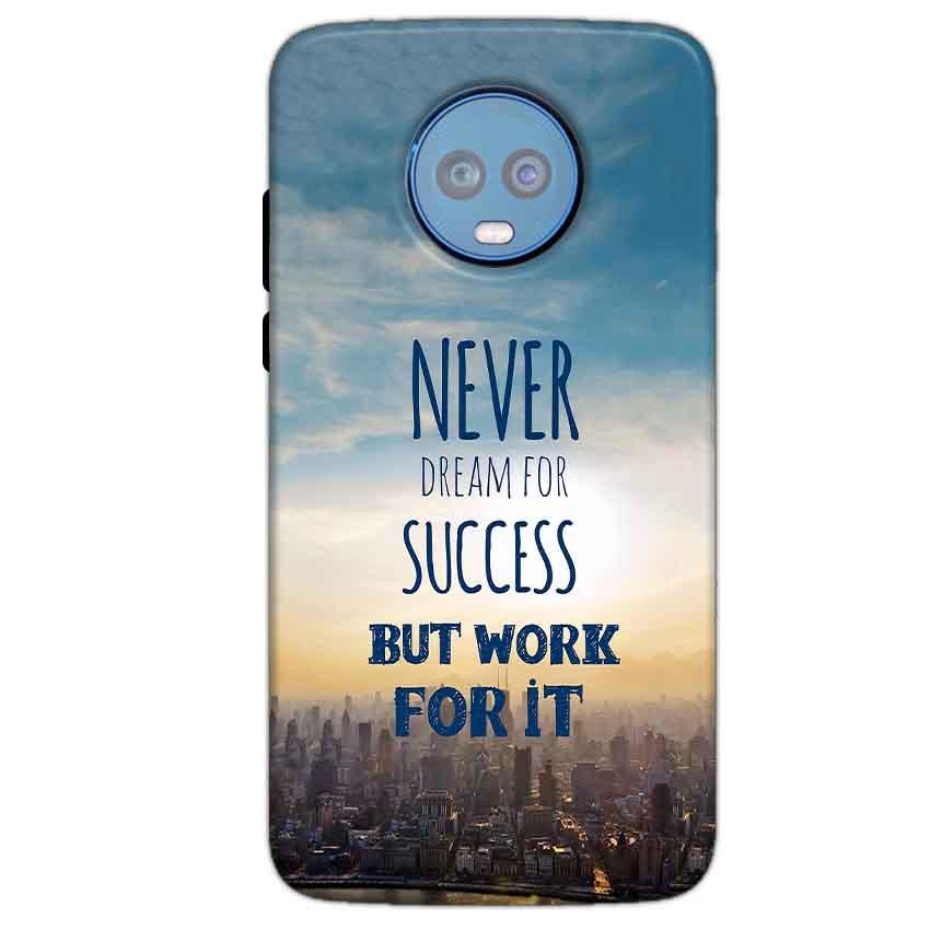 Motorola Moto G6 Plus Mobile Covers Cases Never Dreams For Success But Work For It Quote - Lowest Price - Paybydaddy.com
