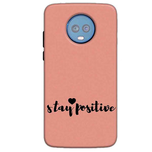 Motorola Moto G6 Plus Mobile Covers Cases Stay Positive - Lowest Price - Paybydaddy.com
