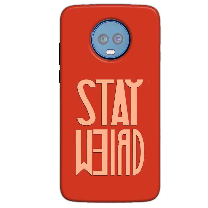 Motorola Moto G6 Plus Mobile Covers Cases Stay Weird - Lowest Price - Paybydaddy.com