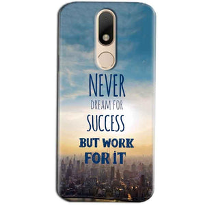 Motorola Moto M Mobile Covers Cases Never Dreams For Success But Work For It Quote - Lowest Price - Paybydaddy.com