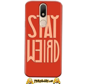 Motorola Moto M Mobile Covers Cases Stay Weird - Lowest Price - Paybydaddy.com