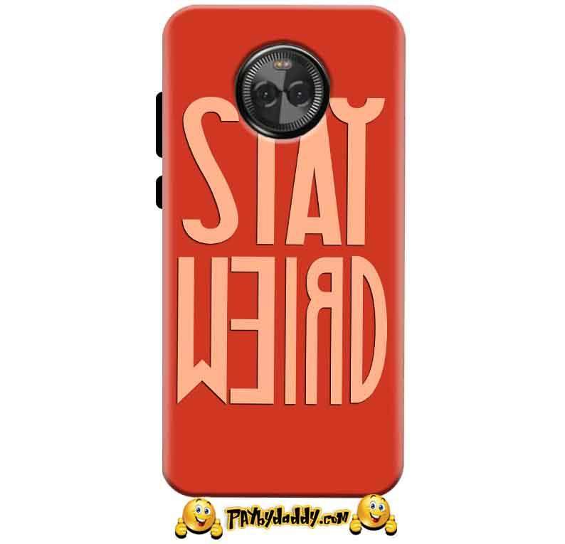 Motorola Moto X4 Mobile Covers Cases Stay Weird - Lowest Price - Paybydaddy.com