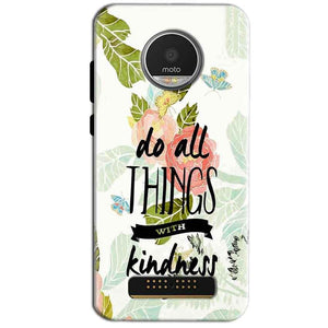 Motorola Moto Z Play Mobile Covers Cases Do all things with kindness - Lowest Price - Paybydaddy.com