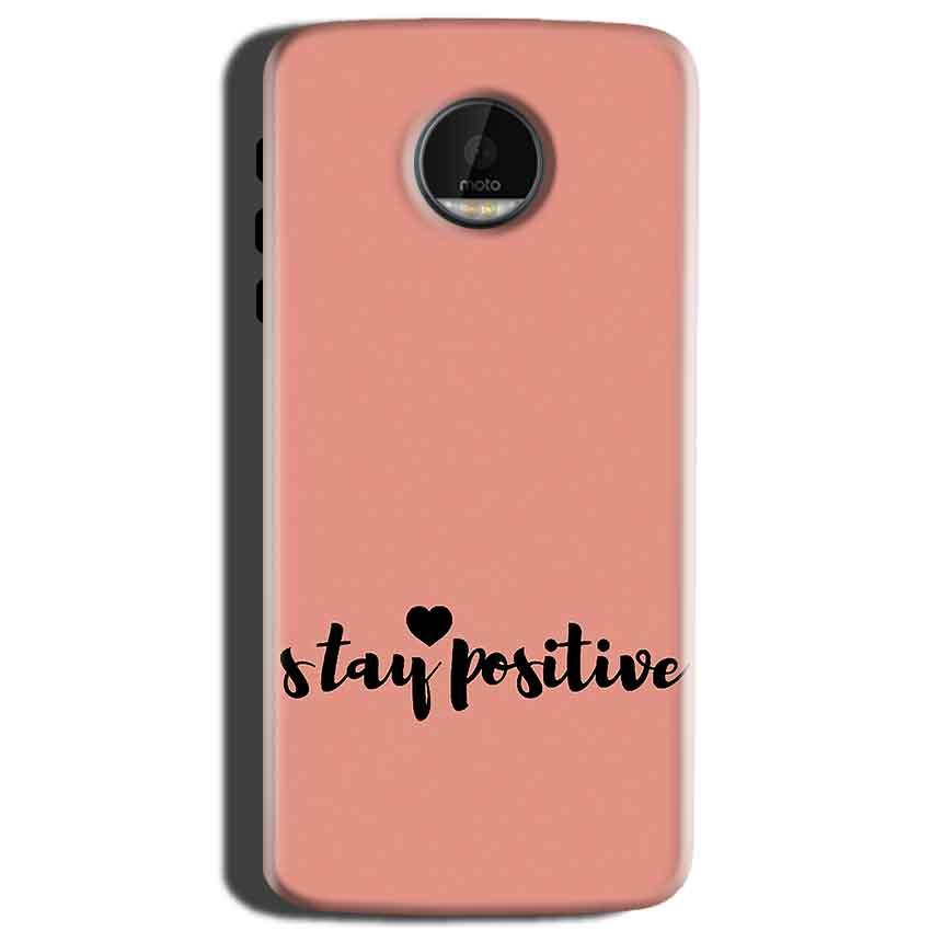Motorola Moto Z Play Mobile Covers Cases Stay Positive - Lowest Price - Paybydaddy.com