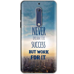 Nokia 5 Mobile Covers Cases Never Dreams For Success But Work For It Quote - Lowest Price - Paybydaddy.com