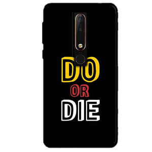 Nokia 6 2018 Mobile Covers Cases DO OR DIE - Lowest Price - Paybydaddy.com