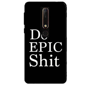 Nokia 6 2018 Mobile Covers Cases Do Epic Shit- Lowest Price - Paybydaddy.com