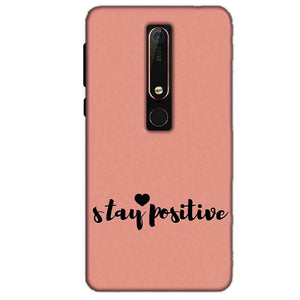 Nokia 6 2018 Mobile Covers Cases Stay Positive - Lowest Price - Paybydaddy.com