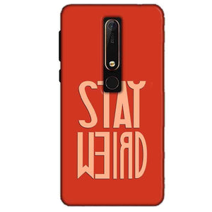 Nokia 6 2018 Mobile Covers Cases Stay Weird - Lowest Price - Paybydaddy.com