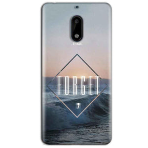 Nokia 6 Mobile Covers Cases Forget Quote Something Different - Lowest Price - Paybydaddy.com