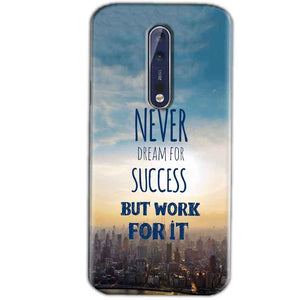 Nokia 8 Mobile Covers Cases Never Dreams For Success But Work For It Quote - Lowest Price - Paybydaddy.com