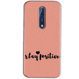 Nokia 8 Mobile Covers Cases Stay Positive - Lowest Price - Paybydaddy.com