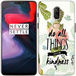 OnePlus 6 Mobile Covers Cases Do all things with kindness - Lowest Price - Paybydaddy.com