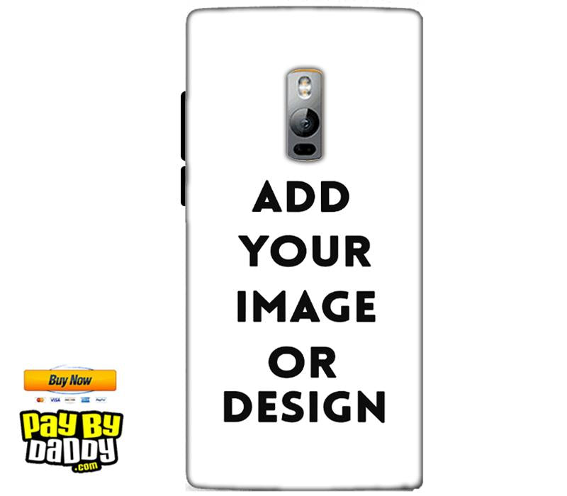 Customized One Plus 2 Two Mobile Phone Covers & Back Covers with your Text & Photo
