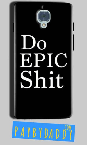 One Plus 3 Mobile Covers Cases Do Epic Shit- Lowest Price - Paybydaddy.com
