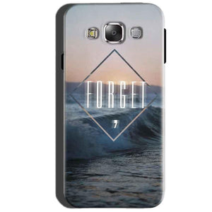 SAMSUNG GALAXY E7 Mobile Covers Cases Forget Quote Something Different - Lowest Price - Paybydaddy.com