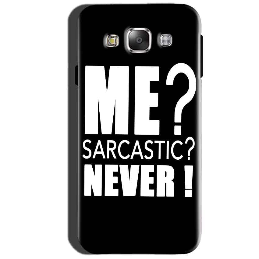 SAMSUNG GALAXY E7 Mobile Covers Cases Me sarcastic - Lowest Price - Paybydaddy.com
