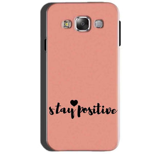 SAMSUNG GALAXY E7 Mobile Covers Cases Stay Positive - Lowest Price - Paybydaddy.com