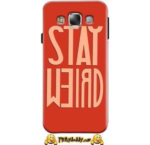 SAMSUNG GALAXY E7 Mobile Covers Cases Stay Weird - Lowest Price - Paybydaddy.com