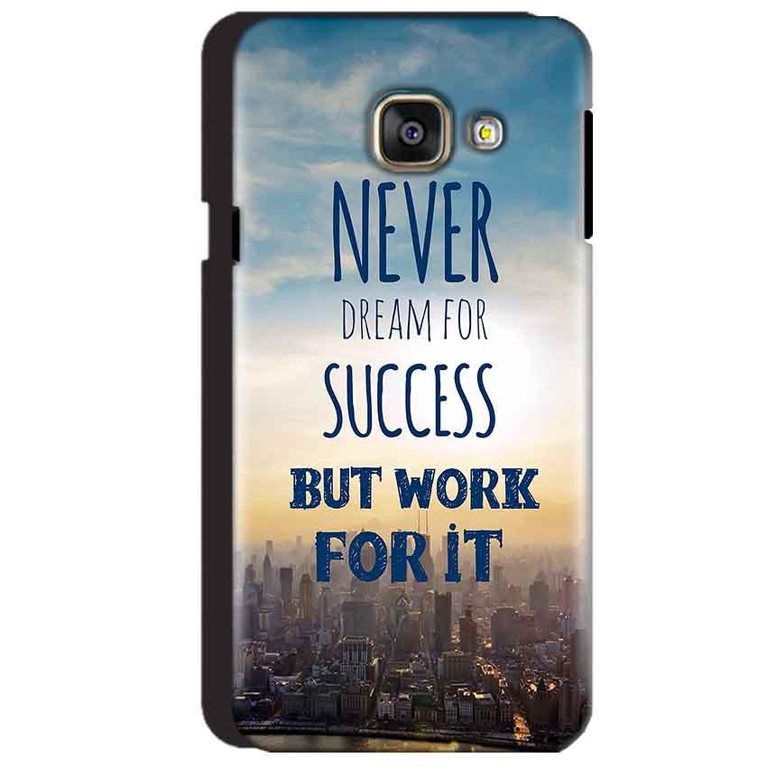 Samsung Galaxy A3 2016 Mobile Covers Cases Never Dreams For Success But Work For It Quote - Lowest Price - Paybydaddy.com